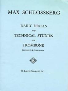 SCHLOSSBERG M. DAILY DRILLS AND TECHNICAL STUDIES TROMBONE