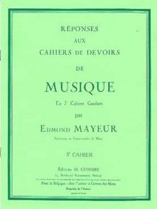 MAYEUR E. REPONSES DEVOIRS DE MUSIQUE CAHIER 5