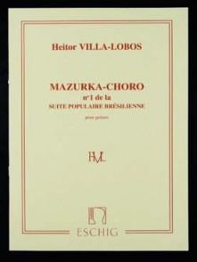 VILLA-LOBOS H. MAZURKA-CHORO GUITARE