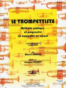 BOUCHE R./ROBERT J. LE TROMPETTISTE METHODE TROMPETTE