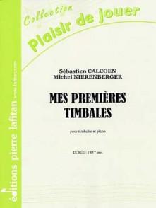 CALCOEN S./NIERENBERGER M. MES PREMIERES TIMBALES