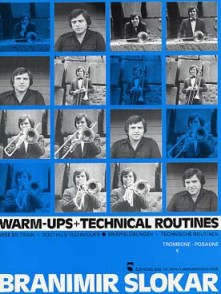 SLOKAR B. WARM-UPS + TECHNICAL ROUTINES TROMBONE