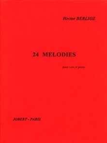 BERLIOZ H. 24 MELODIES CHANT PIANO