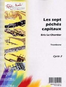 LE CHARTIER E. LES SEPT PECHES CAPITAUX TROMBONE SOLO