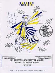 SEJOURNE E./VELLUET P. LES FLUTES PARCOURENT LE MONDE VOL 2