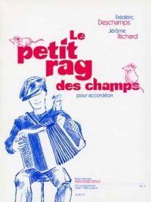 DESCHAMPS F./RICHARD J. PETIT RAG DES CHAMPS ACCORDEON