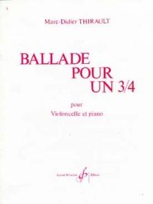 THIRAULT M.D. BALLADE POUR 3/4 VIOLONCELLE
