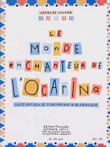 ANDRE J. LE MONDE ENCHANTEUR DE L'OCARINA