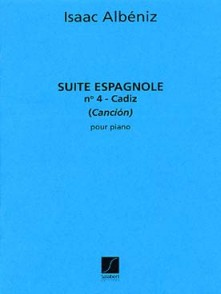 ALBENIZ I. SUITE ESPAGNOLE OPUS 47 N°4: CADIZ PIANO