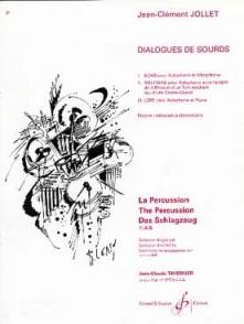 JOLLET J.C. DIALOGUES DE SOURDS PERCUSSION A CLAVIERS
