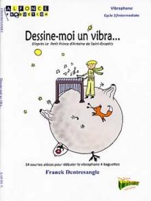 DENTRESANGLE F. DESSINE-MOI UN VIBRA...