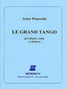 PIAZZOLLA A. LE GRAND TANGO FLUTE, VIOLON ALTO ET GUITARE