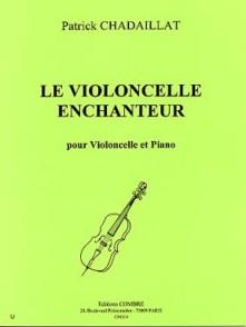CHADAILLAT P. LE VIOLONCELLE ENCHANTEUR