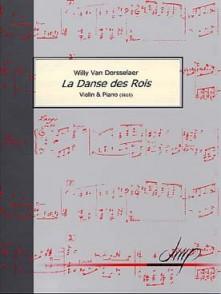 VAN DORSSELAER W. LA DANSE DES ROIS VIOLON