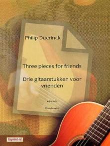 DUERINCK P. THREE PIECES FOR FRIENDS GUITARE