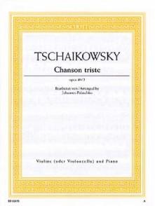 TCHAIKOWSKY P.I. CHANSON TRISTE VIOLON OU VIOLONCELLE