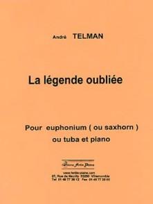 TELMAN A. LA LEGENDE OUBLIEE SAXHORN BASSE