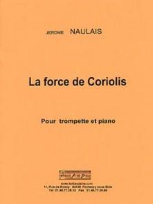 NAULAIS J. LA FORCE DE CORIOLIS TROMPETTE