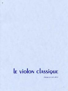 LE VIOLON CLASSIQUE 1ER RECUEIL