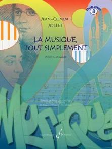 JOLLET J.C. LA MUSIQUE TOUT SIMPLEMENT VOL 8 PROF