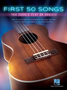 FIRST 50 SONGS YOU SHOUD PLAY ON UKULELE