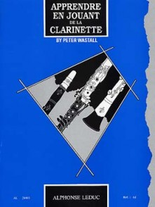 WASTALL P. APPRENDRE EN JOUANT DE LA CLARINETTE