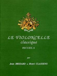 BRIZARD J./CLASSENS H. LE VIOLONCELLE CLASSIQUE VOL A