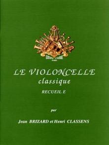 BRIZARD J./CLASSENS H. LE VIOLONCELLE CLASSIQUE VOL E
