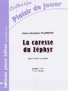 FLAMENT J.J. LA CARESSE DU ZEPHYR VIOLON