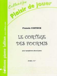 COITEUX F. LE CORTEGE DES FOURMIS SAXO ALTO