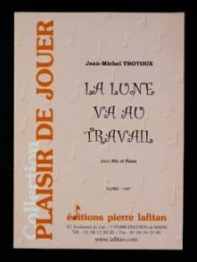 TROTOUX J.M. LA LUNE VIENT AU TRAVAIL ALTO