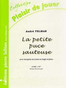 TELMAN A. LA PETITE PUCE SAUTEUSE TROMPETTE OU CORNET