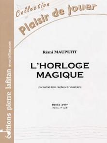 MAUPETIT R. L'HORLOGE MAGIQUE SAXHORN BASSE OU EUPHONIUM OU TUBA TENOR