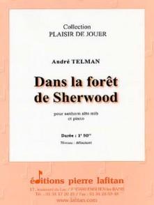 TELMAN A. DANS LA FORET DE SHERWOOD SAXHORN ALTO
