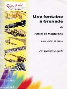 DE MONTAIGNE P. UNE FONTAINE A GRENADE VIOLON