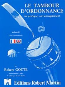 GOUTE R. LE TAMBOUR D'ORDONNANCE VOL 2