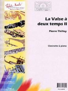 THILLOY P. LA VALSE A DEUX TEMPS II CLARINETTE