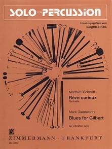 SCHMITT M./GLENTWORTH M. REVE CURIEUX - BLUES FOR GILBERT VIBRAPHONE