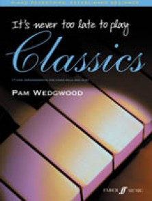WEDGWOOD P. IT'S NEVER TOO LATE TO PLAY CLASSICS PIANO