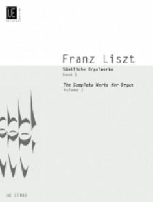 LISZT F. COMPLETE ORGAN WORKS VOL 1 ORGUE