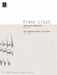 LISZT F. COMPLETE ORGAN WORKS VOL 8 ORGUE ET SOLO INSTRUMENT