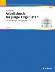 DICKE P. ARBEITSBUCH FUR JUNGE ORGANISTEN ORGUE