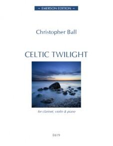 BALL C. CELTIC TWILIGHT CLARINETTE VIOLON PIANO