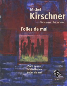 KIRCHNER M. FOLLES DE MAI FLUTE ET GUITARE