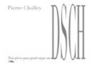 CHOLLEY P. PIECES SUR D.S.C.H. ORGUE