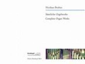 BRUHNS N. COMPLETE ORGAN WORKS ORGUE