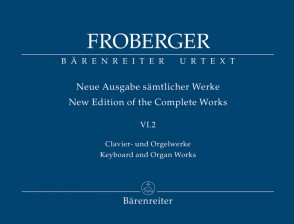 FROBERGER  J.J. NEW EDITION OF THE COMPLETE WORKS VOL V.6.2 PIANO /ORGUE
