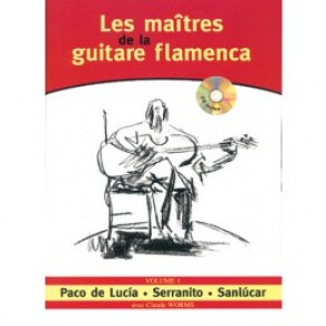 WORMS C. LES MAITRES DE LA GUITARE FLAMENCA VOL 1