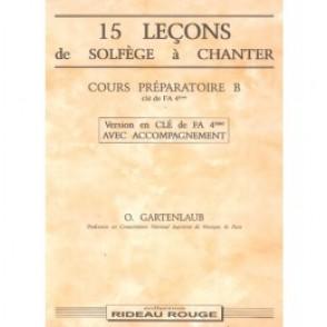 GARTENLAUB O. 15 LECONS DE SOLFEGE A CHANTER DE FA PREPARATOIRE B