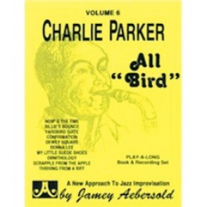 AEBERSOLD VOL 006 CHARLIE PARKER ALL BIRD